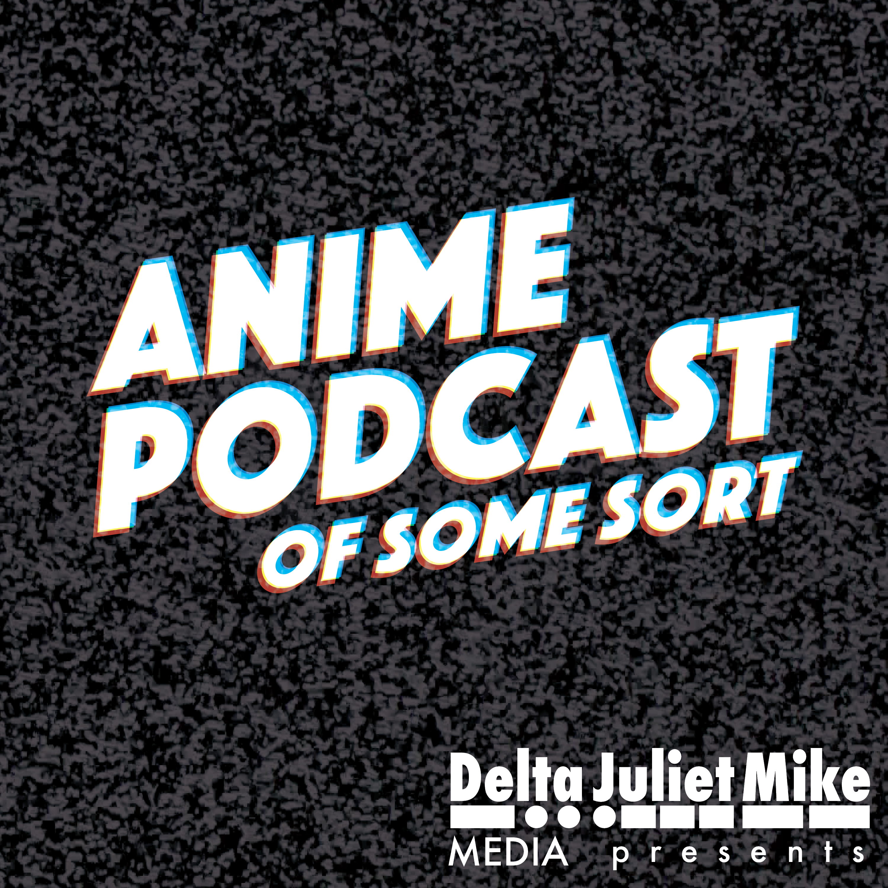 Anime Podcast of Some Sort